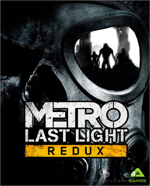 Metro: Last Light Redux (2014/RUS/Multi/Repack)