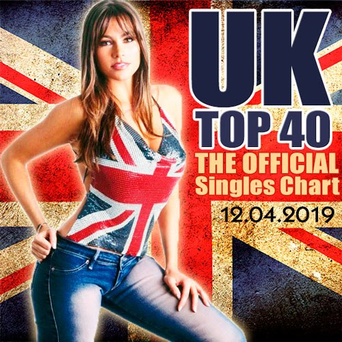 The Official UK Top 40 Singles Chart 12.04.2019 (2019)