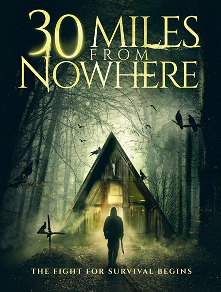 30 миль из ниоткуда / 30 Miles from Nowhere (2018/WEB-DLRip/WEB-DL)