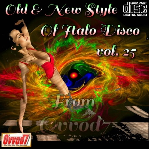 VA - Old & New Style Of Italo Disco From Ovvod 7 vol.25 (2019) FLAC