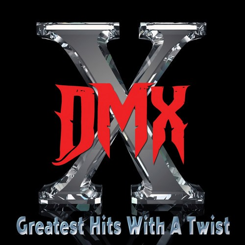 DMX - Greatest Hits With A Twist (Deluxe Edition) (2011)